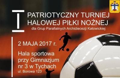 I Patriotyczny Turniej Halowej Piłki Nożnej dla Grup Parafialnych Archidiecezji Katowickiej